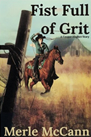 Fist Full of Grit:  A Cooper Hughes Story by Merle McCann